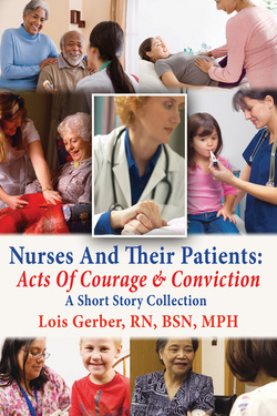 Nurses And Their Patients: Acts of Courage And Conviction
